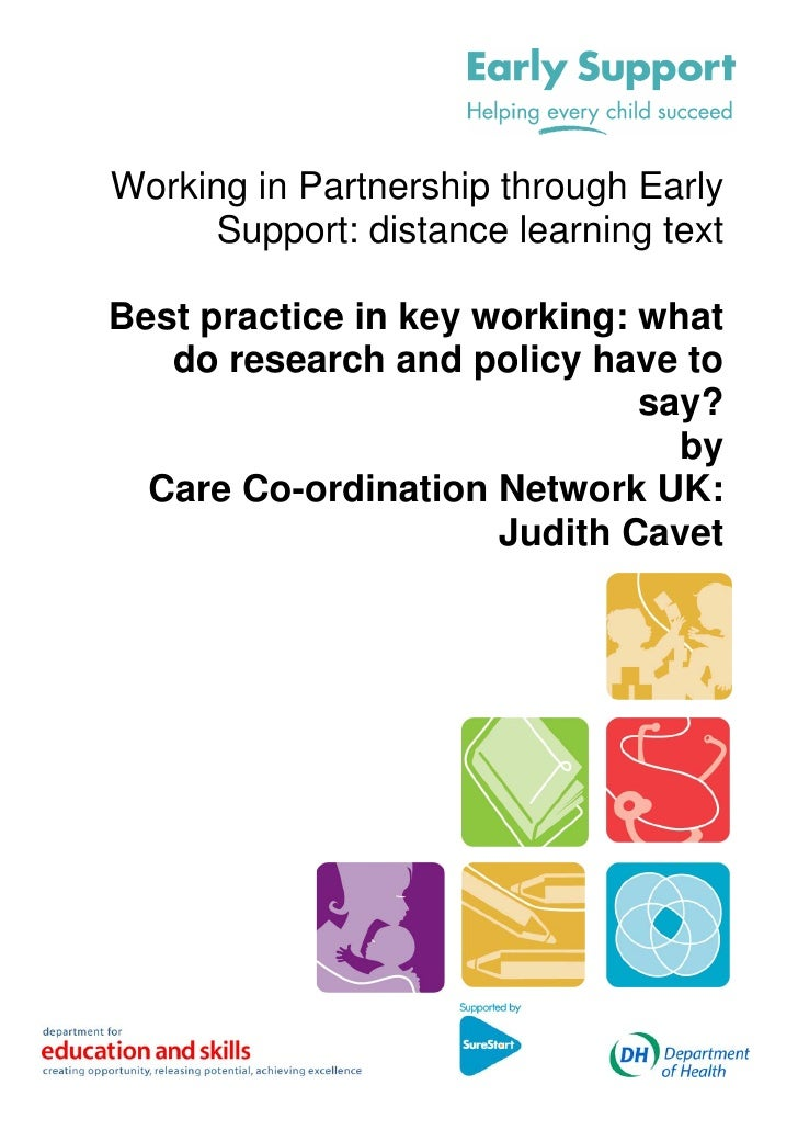 Working in Partnership through Early      Support: distance learning text  Best practice in key working: what    do resear...