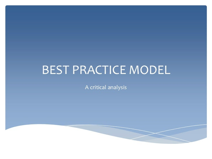 BEST PRACTICE MODEL      A critical analysis