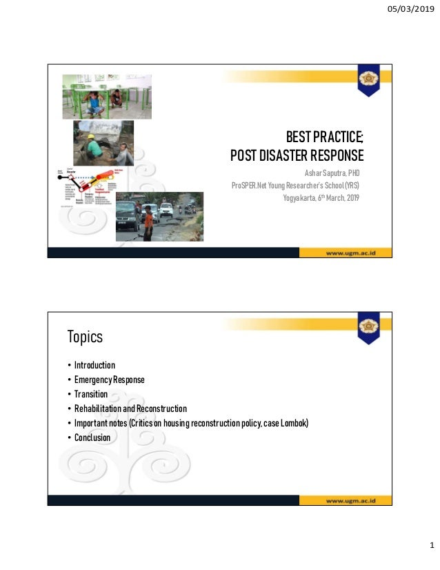 05/03/2019 1 BEST PRACTICE; POSTDISASTER RESPONSE AsharSaputra, PHD ProSPER.NetYoungResearcher'sSchool(YRS) Yogyakarta,6th...