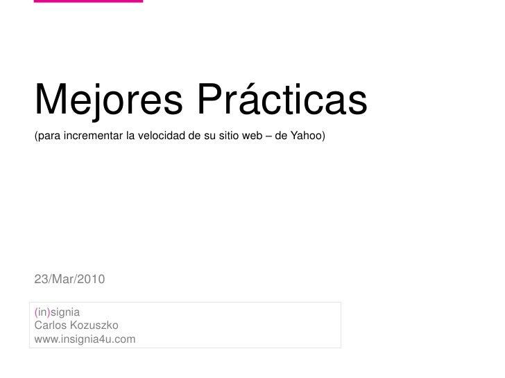 3/22/2010<br />HUGE  /  ParentsConnect  /<br />0<br />MejoresPrácticas<br />(paraincrementar la velocidad de susitio web –...