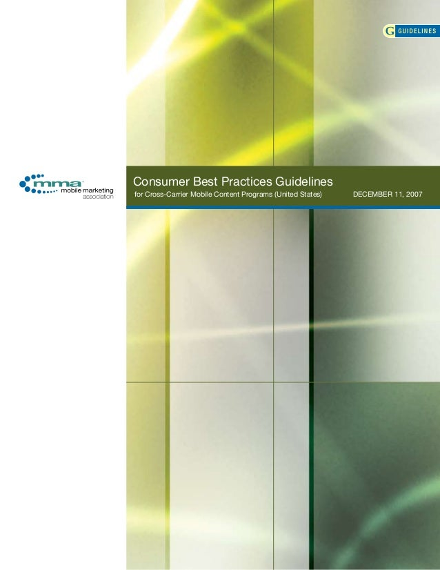 DECEMBER 11, 2007 Consumer Best Practices Guidelines for Cross-Carrier Mobile Content Programs (United States)