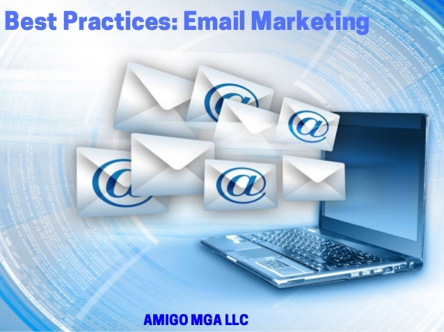 Customer Amigo Mga >> Amigo Mga Llc Best Practices Email Marketing