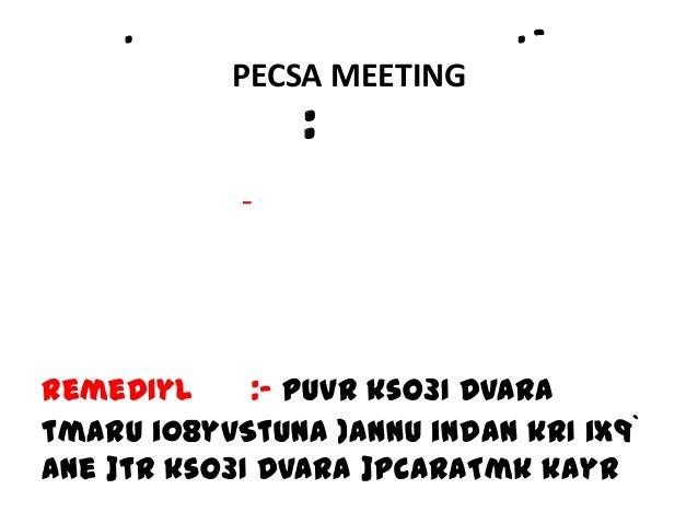 . . – PECSA MEETING : - remeDIyl :- puvR kso3I dvara tmaru i08yvStuna )annu indan krI ix9` Ane ]tr kso3I dvara ]pcaraTmk k...