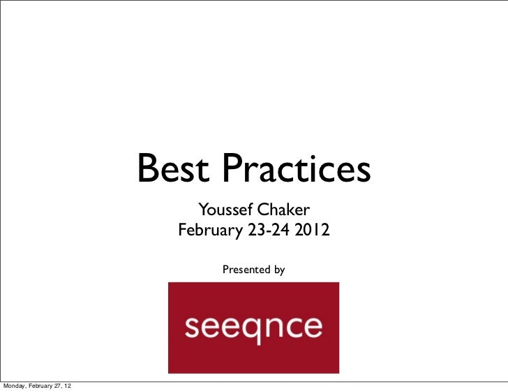Best Practices                              Youssef Chaker                            February 23-24 2012                 ...