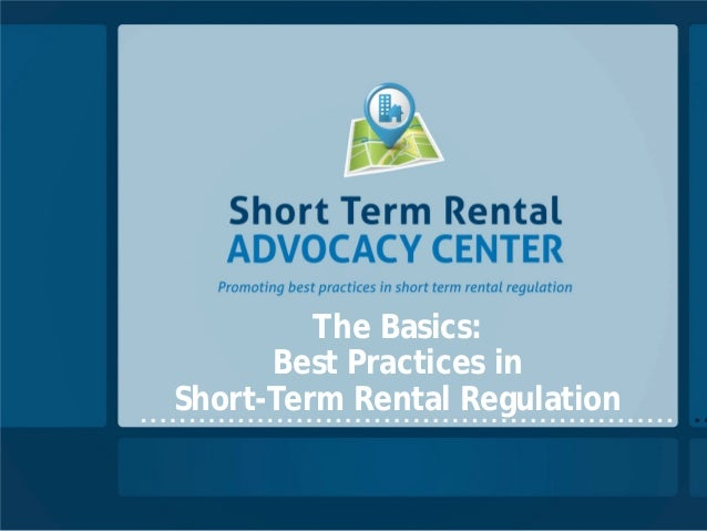 The Basics:      Best Practices inShort-Term Rental Regulation