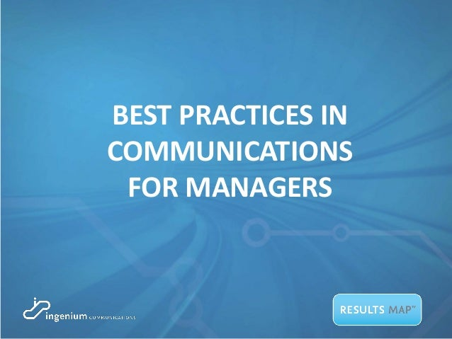 BEST PRACTICES IN COMMUNICATIONS FOR MANAGERS