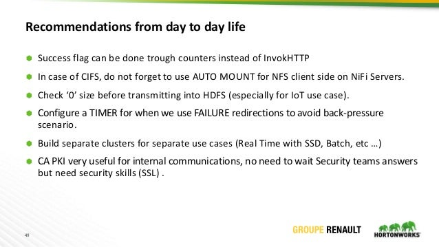 49 Recommendations from day to day life  Success flag can be done trough counters instead of InvokHTTP  In case of CIFS,...