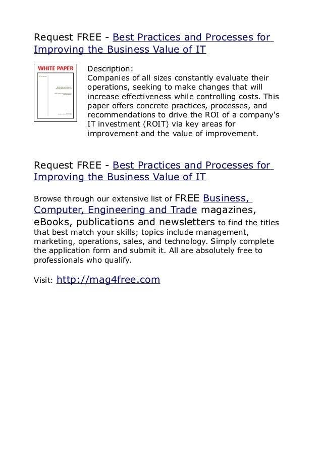 Request FREE - Best Practices and Processes forImproving the Business Value of IT              Description:              C...