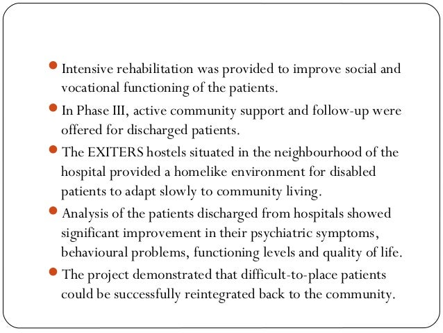 Intensive rehabilitation was provided to improve social and vocational functioning of the patients. In Phase III, active...