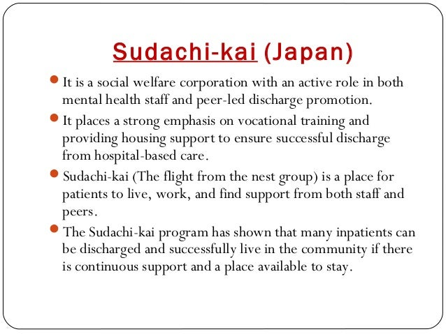 Sudachi-kai (Japan) It is a social welfare corporation with an active role in both mental health staff and peer-led disch...