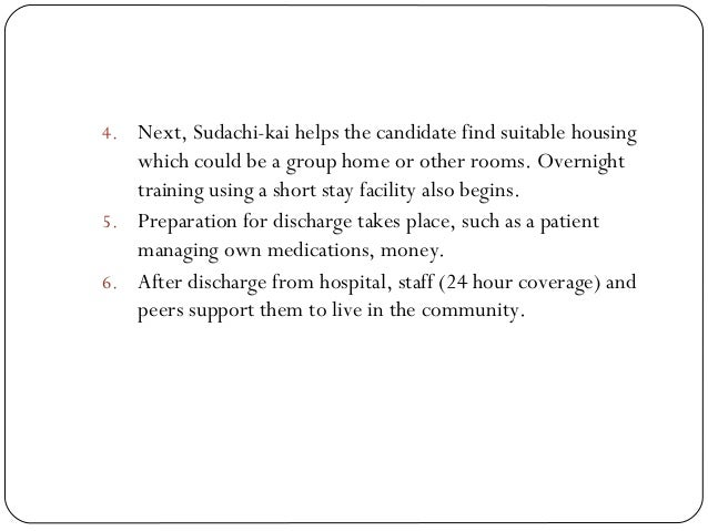 4. Next, Sudachi-kai helps the candidate find suitable housing which could be a group home or other rooms. Overnight train...