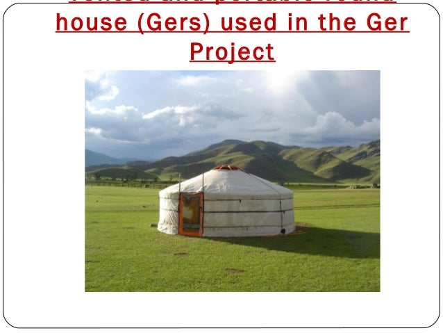 Tented and portable round house (Gers) used in the Ger Project