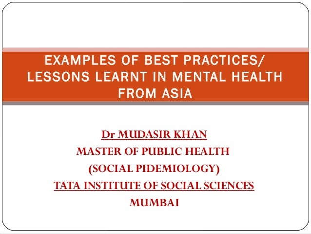 Dr MUDASIR KHAN MASTER OF PUBLIC HEALTH (SOCIAL PIDEMIOLOGY) TATA INSTITUTE OF SOCIAL SCIENCES MUMBAI EXAMPLES OF BEST PRA...