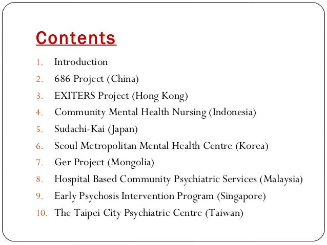 Contents 1. Introduction 2. 686 Project (China) 3. EXITERS Project (Hong Kong) 4. Community Mental Health Nursing (Indones...