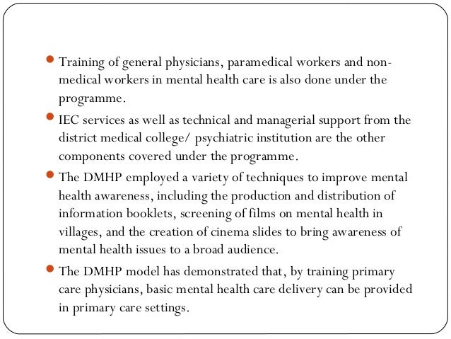 Training of general physicians, paramedical workers and non- medical workers in mental health care is also done under the...