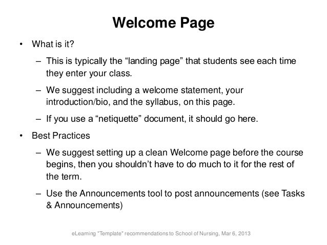 """Welcome Page• What is it?– This is typically the """"landing page"""" that students see each timethey enter your class.– We sugg..."""