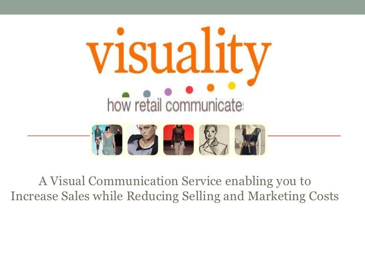 A Visual Communication Service enabling you to  Increase Sales while Reducing Selling and Marketing Costs