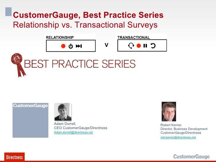 CustomerGauge, Best Practice SeriesRelationship vs. Transactional Surveys                                        V        ...