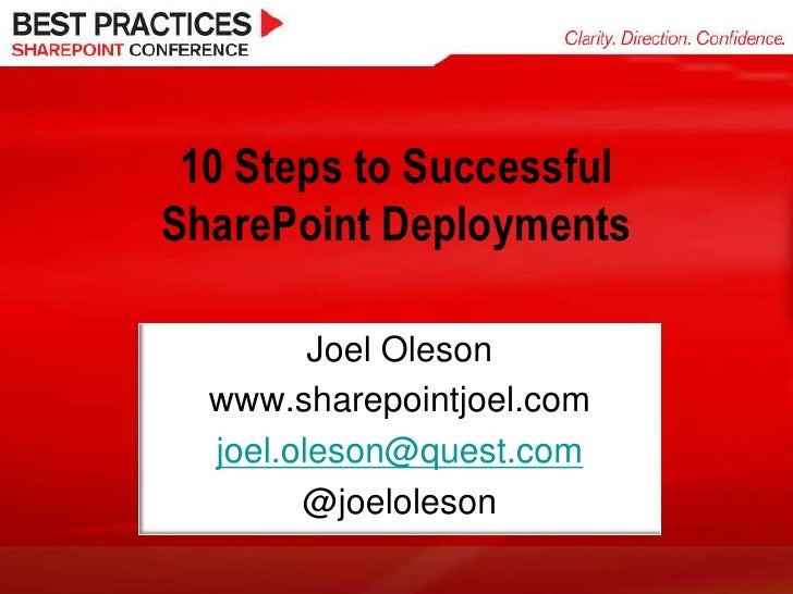 10 Steps to Successful SharePoint Deployments           Joel Oleson   www.sharepointjoel.com   joel.oleson@quest.com      ...