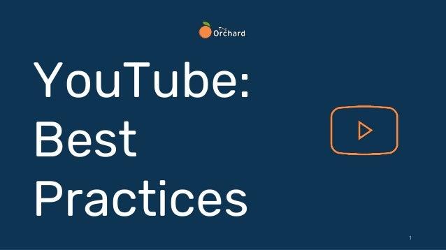 1 YouTube: Best Practices