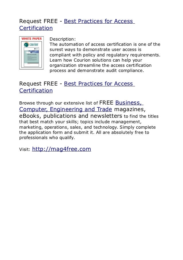 Request FREE - Best Practices for AccessCertification              Description:              The automation of access cert...