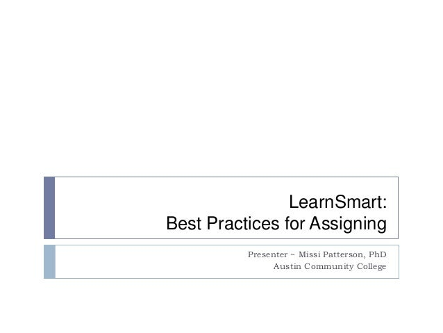 LearnSmart: Best Practices for Assigning Presenter ~ Missi Patterson, PhD Austin Community College