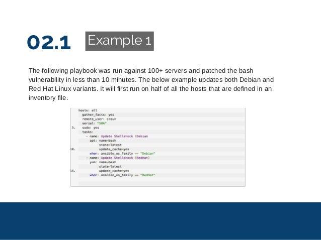 02.1 Example 1 Thefollowingplaybookwasrunagainst100+serversandpatchedthebash vulnerabilityinlessthan10minu...