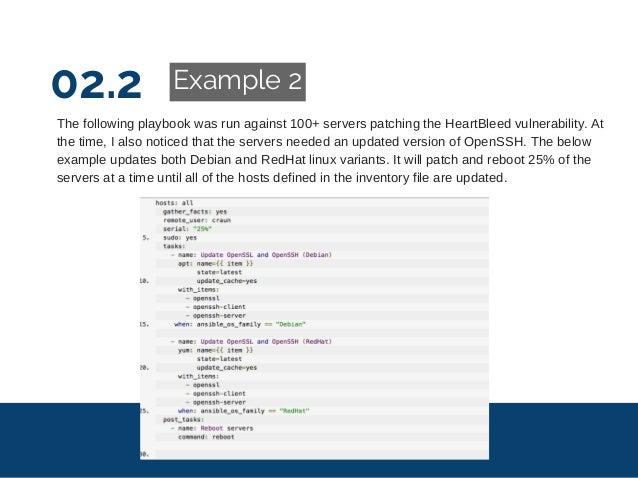 02.2 Example 2 Thefollowingplaybookwasrunagainst100+serverspatchingtheHeartBleedvulnerability.At thetime,Ia...
