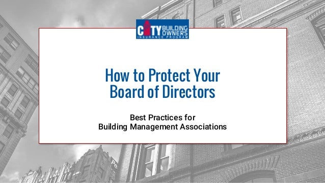 How to Protect Your Board of Directors Best Practices for Building Management Associations