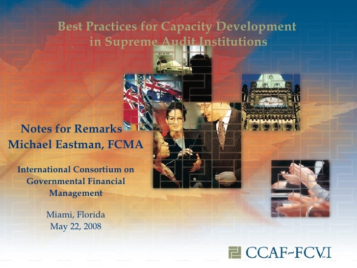 Notes for Remarks  Michael Eastman, FCMA International Consortium on Governmental Financial Management Miami, Florida May ...