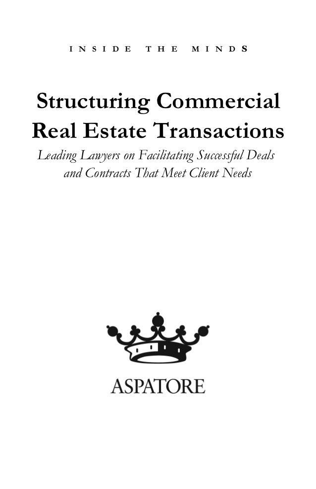 I N S I D E     T H E    M I N D SStructuring CommercialReal Estate TransactionsLeading Lawyers on Facilitating Successful...