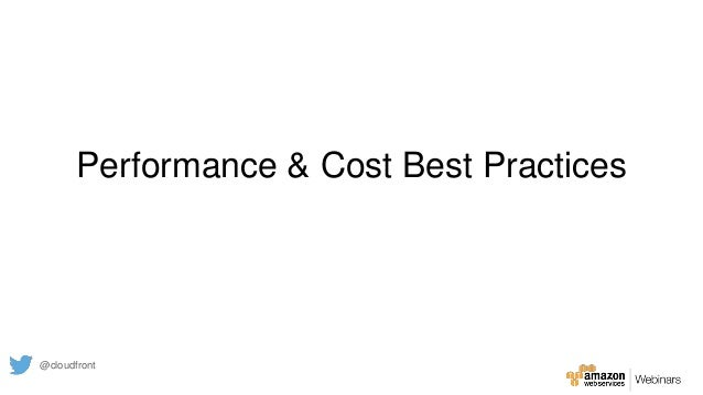 Performance & Cost Best Practices @cloudfront