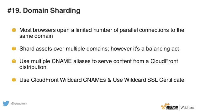 #19. Domain Sharding Most browsers open a limited number of parallel connections to the same domain Shard assets over mult...