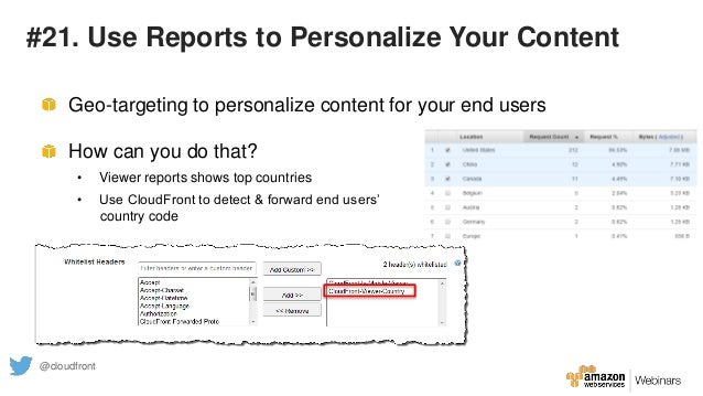 #21. Use Reports to Personalize Your Content Geo-targeting to personalize content for your end users How can you do that? ...