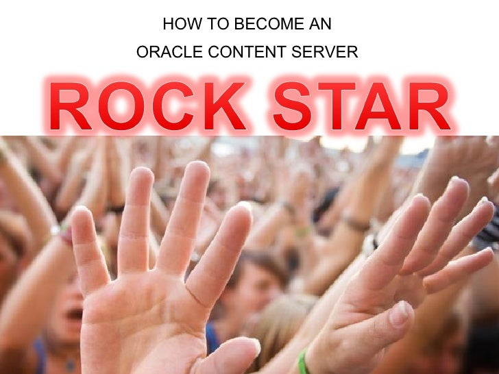HOW TO BECOME AN  ORACLE CONTENT SERVER