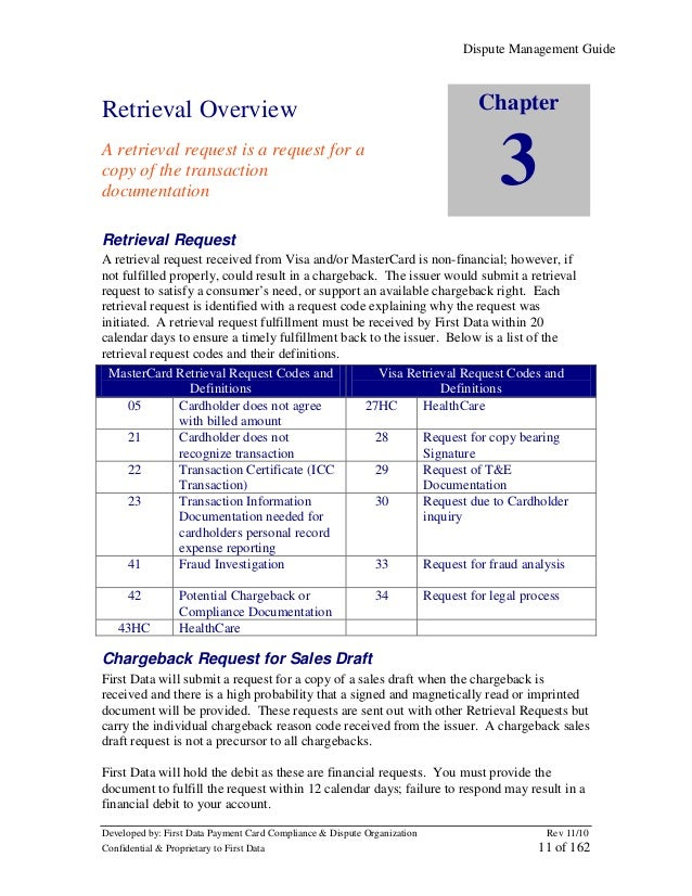 Dispute Management Guide  Chapter  Retrieval Overview  3  A retrieval request is a request for a copy of the transaction d...
