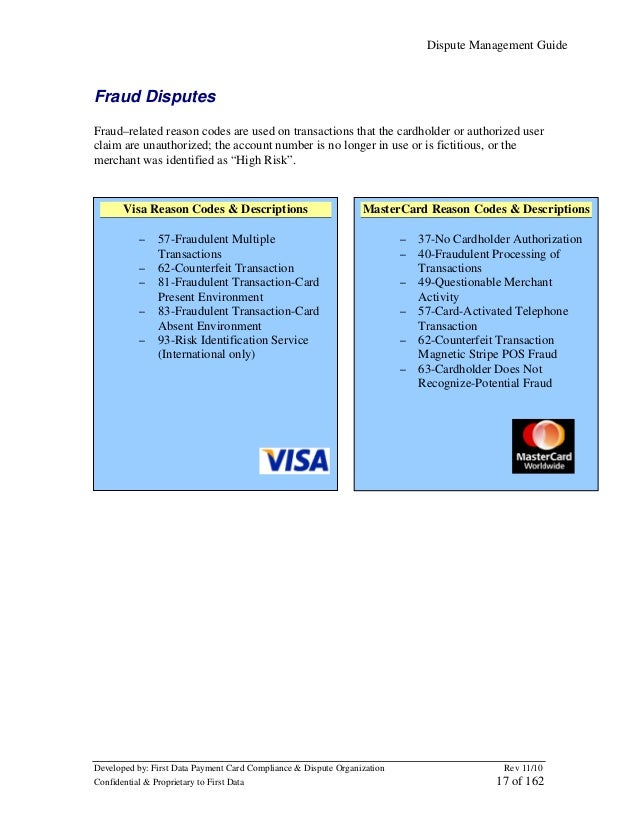 Dispute Management Guide  Fraud Disputes Fraud–related reason codes are used on transactions that the cardholder or author...