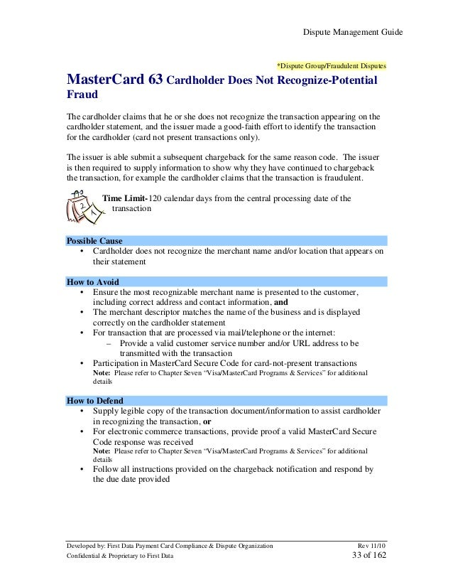 Dispute Management Guide  *Dispute Group/Fraudulent Disputes  MasterCard 63 Cardholder Does Not Recognize-Potential Fraud ...
