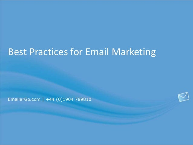 Best Practices for Email MarketingEmailerGo.com | +44 (0)1904 789810