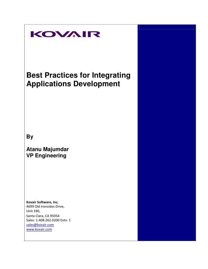 Best Practices for IntegratingApplications DevelopmentByAtanu MajumdarVP EngineeringKovair Software, Inc.4699 Old Ironside...