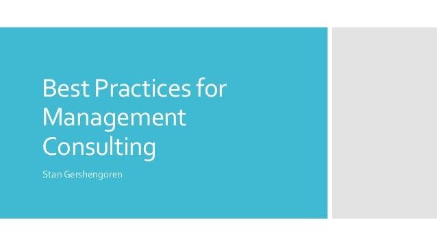 Best Practices for Management Consulting Stan Gershengoren