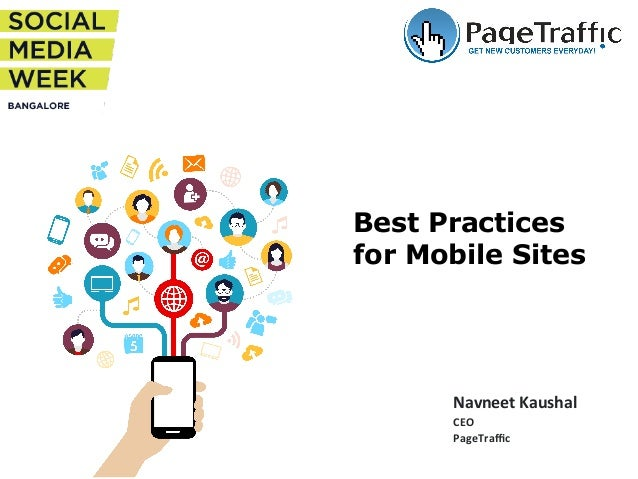 Best Practices for Mobile Sites Navneet	   Kaushal	    CEO	    PageTraffic