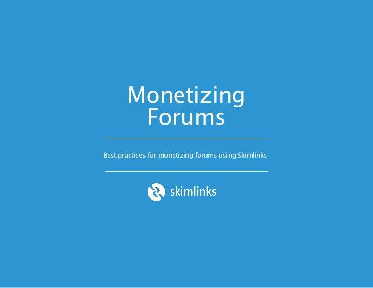 Monetizing        ForumsBest practices for monetizing forums using Skimlinks