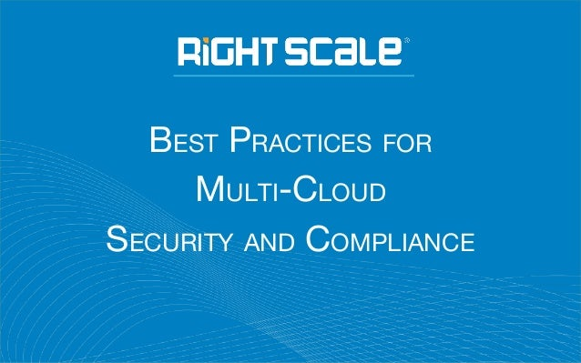 BEST PRACTICES FOR MULTI-CLOUD SECURITY AND COMPLIANCE