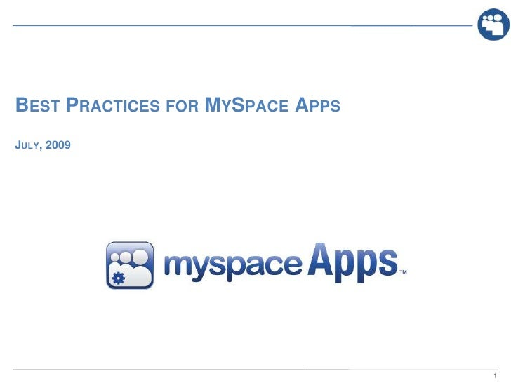 Best Practices for MySpace AppsJuly, 2009<br />May X, 2009<br />