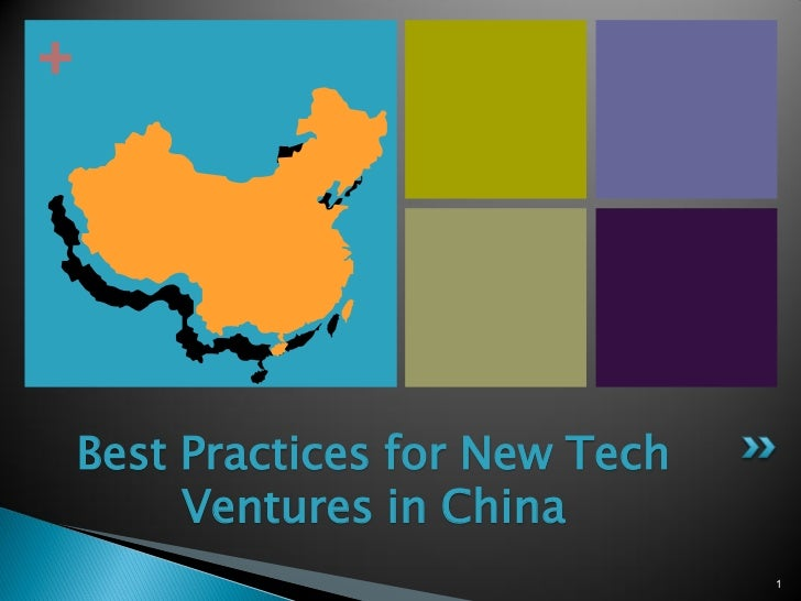 +    Best Practices for New Tech         Ventures in China                                  1