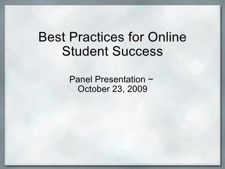 Best Practices for Online Student Success Panel Presentation ~ October 23, 2009