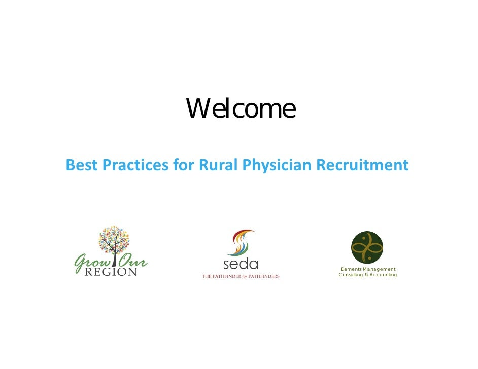 WelcomeBest Practices for Rural Physician Recruitment                                    Elements Management              ...