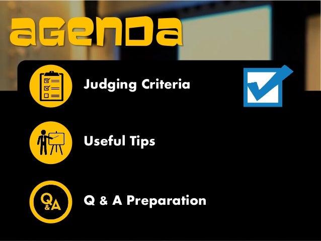 AGENDA Judging Criteria Useful Tips Q & A Preparation