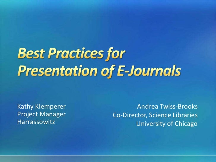 Kathy Klemperer           Andrea Twiss-BrooksProject Manager   Co-Director, Science LibrariesHarrassowitz             Univ...